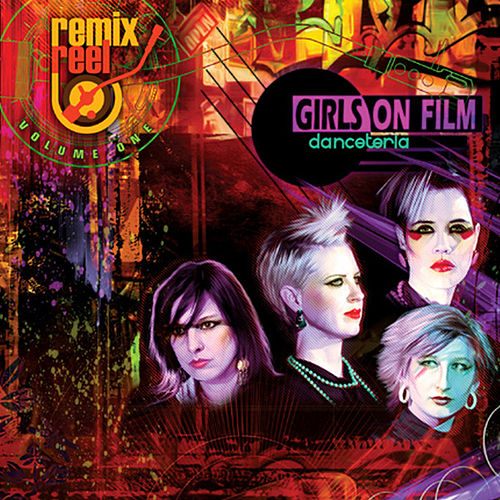 Girls On Film - Remix Reel by Girls On Film
