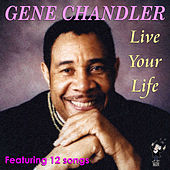 Live Your Life by Gene Chandler