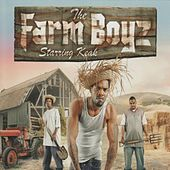 The Farm Boyz Starring Keak by The Farm Boyz