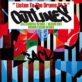 Listen To The Drums Pt. 2 by Outlines