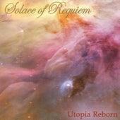 Utopia Reborn by Solace of Requiem