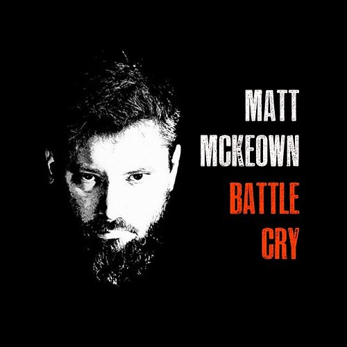 Battle Cry by Matt McKeown