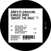 Endless Dance / Tonight The Night by Markus Enochson
