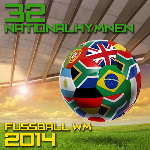32 Nationalhymnen Zur Fußball Wm 2014 by National Anthems Orchestra