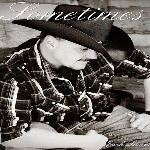 Sometimes by Jack Lewis