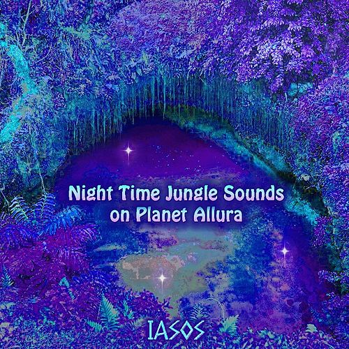 Night Time Jungle Sounds On Planet Allura by Iasos