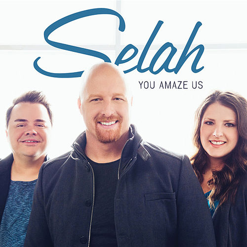 You Amaze Us by Selah