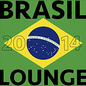 Brasil 2014 Lounge by Various Artists