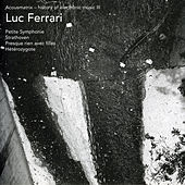 Acousmatrix - The History of Electronic Music III by Luc Ferrari