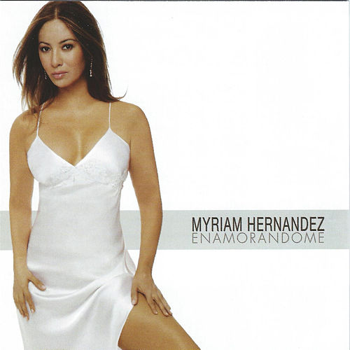 Enamorandome by Myriam Hernández