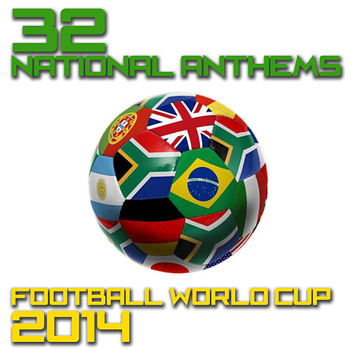 32 National Anthems Football World Cup 2014 by National Anthems Orchestra