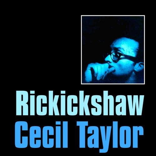 Rickickshaw by Cecil Taylor