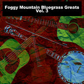 Foggy Mountain Bluegrass Greats, Vol. 3 von Various Artists
