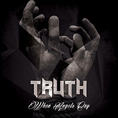 When Angels Cry LP by Truth