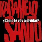Como Te Voy a Olvidar by Karamelo Santo