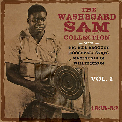The Washboard Sam Collection 1935-53, Vol. 2 by Washboard Sam
