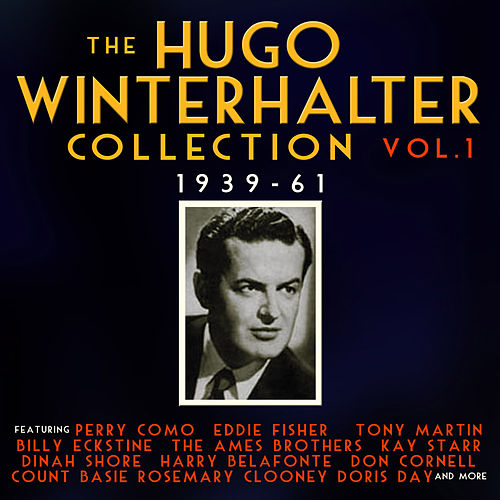 The Hugo Winterhalter Collection 1939-62, Vol. 1 by Various Artists