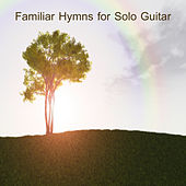 Familiar Hymns for Solo Guitar by The O'Neill Brothers Group