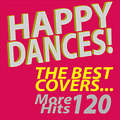 Happy Dances! The Best Covers...More 120 Hits by Various Artists