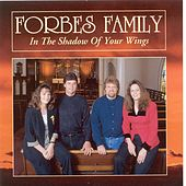 In The Shadow Of Your Wings by Forbes Family