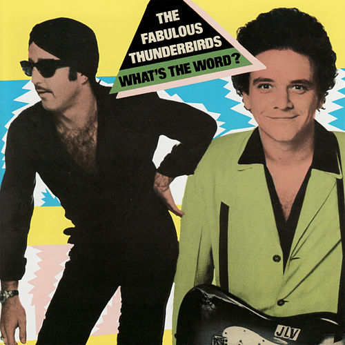 What's the Word by The Fabulous Thunderbirds