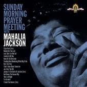 Sunday Morning Prayer Meeting With Mahalia by Mahalia Jackson