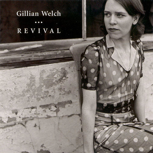 Revival by Gillian Welch