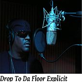 Drop to Da Floor by D-Black