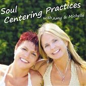 Soul Centering Practices by Amy