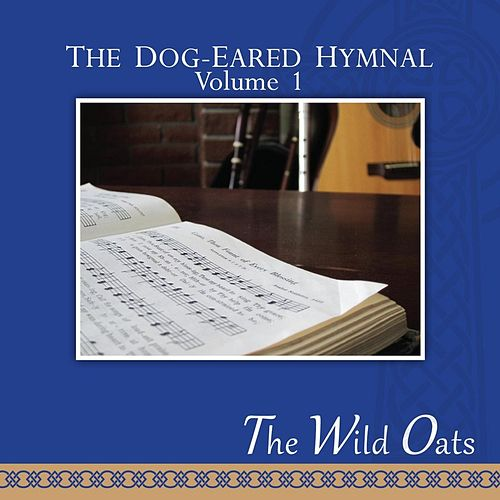 The Dog-Eared Hymnal, Vol. I by The Wild Oats