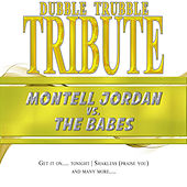 A Tribute To - Montell Jordan vs. The Babes by Dubble Trubble