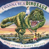 I Wanna Be a Dinosaur by Marty Haugen