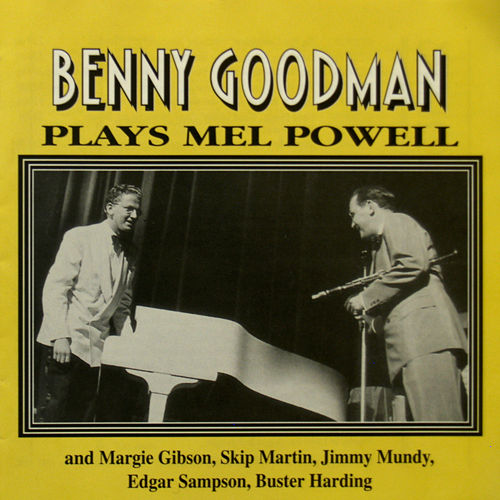 Benny Goodman Plays Mel Powell by His Orchestra