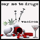 Say No to Drugs by Circa