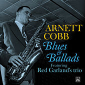Arnett Cobb: Blues & Ballads (feat. Red Garland's Trio) by Arnett Cobb