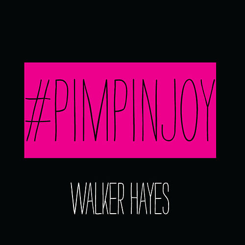 Pimpin' Joy by Walker Hayes