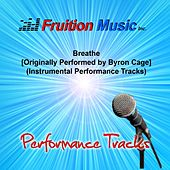 Breathe (Originally Performed by Byron Cage) [Instrumental Performance Tracks] by Fruition Music Inc.