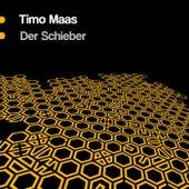 Der Schieber by Timo Maas