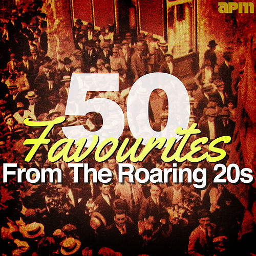 50 Favourites from the Roaring 20s (Twenties) by Various Artists