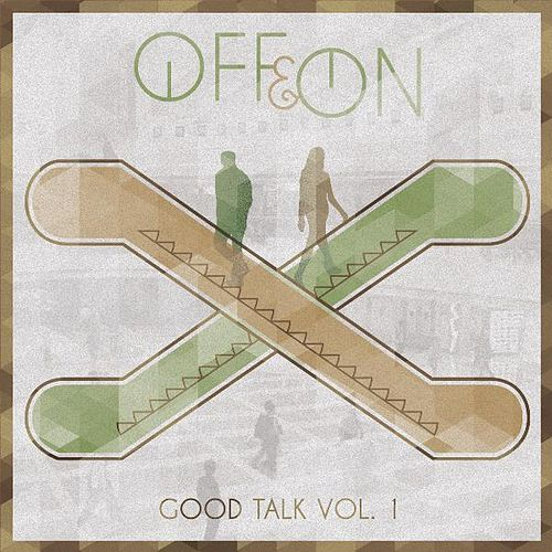 Good Talk Vol. 1 by OFF!