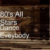 Dance Eveybody by The 80's Allstars