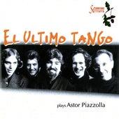 El Ultimo Tango Plays Astor Piazzolla by El Ultimo Tango