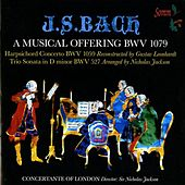 J.S. Bach: A Musical Offering, BWV 1079 - Harpsichord Concerto, BWV 1059 & Trio Sonata in D Minor, BWV 527 by Various Artists