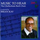 Music to Hear by The Cheltenham Bach Choir