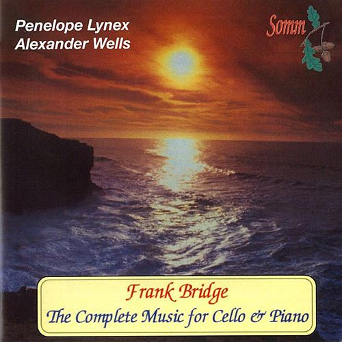 Frank Bridge: The Complete Music for Cello & Piano by Various Artists