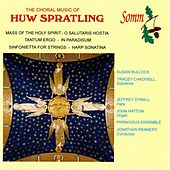 The Choral Music of Huw Spratling by Various Artists