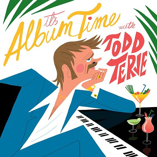 It's Album Time by Todd Terje