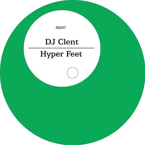 Hyper Feet by DJ Clent