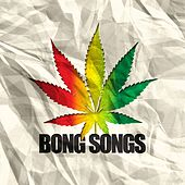 Bong Songs by Various Artists