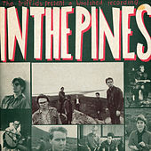 In The Pines by Triffids